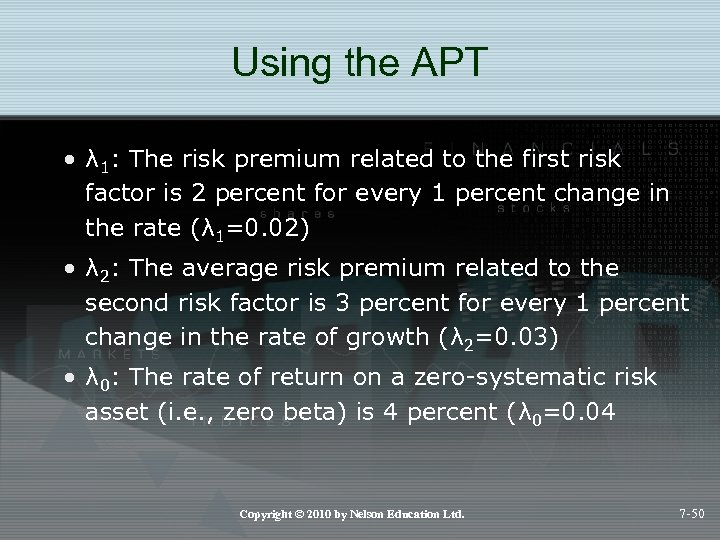 Using the APT • λ 1: The risk premium related to the first risk