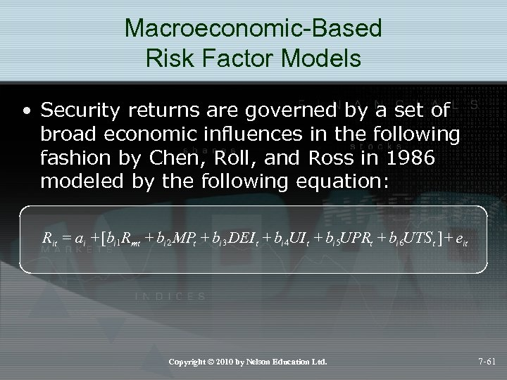 Macroeconomic-Based Risk Factor Models • Security returns are governed by a set of broad