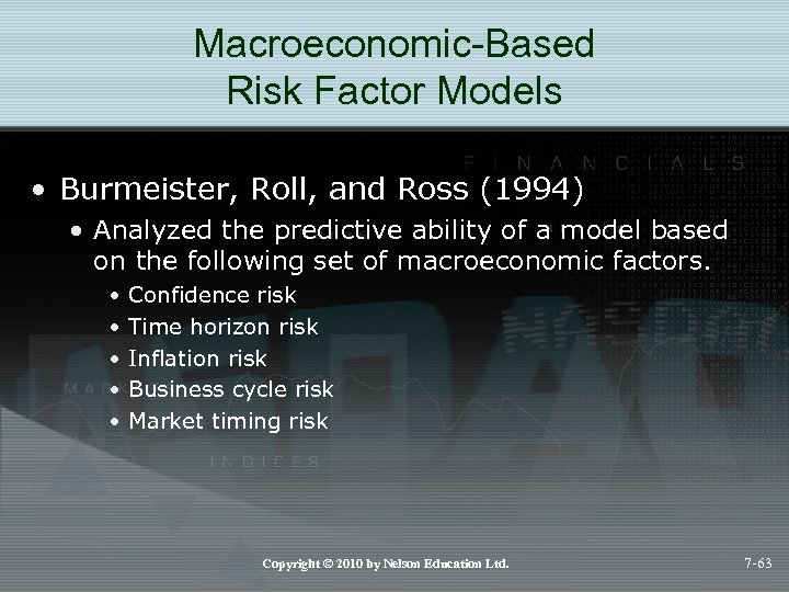 Macroeconomic-Based Risk Factor Models • Burmeister, Roll, and Ross (1994) • Analyzed the predictive