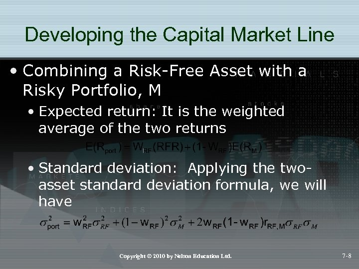 Developing the Capital Market Line • Combining a Risk-Free Asset with a Risky Portfolio,