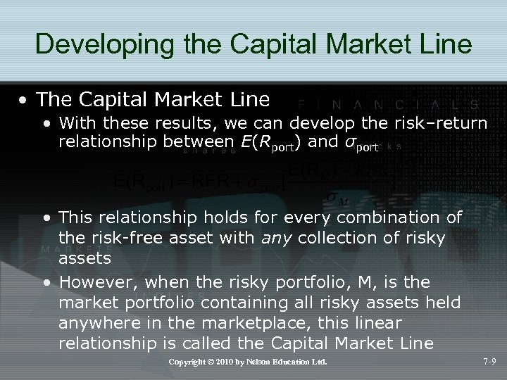 Developing the Capital Market Line • The Capital Market Line • With these results,