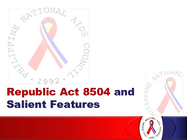 Republic Act 8504 and Salient Features