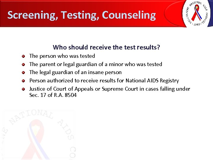 Screening, Testing, Counseling Who should receive the test results? The person who was tested