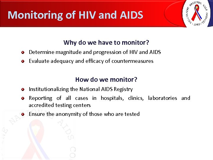 Monitoring of HIV and AIDS Why do we have to monitor? Determine magnitude and