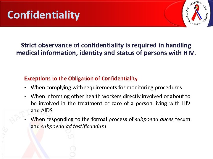 Confidentiality Strict observance of confidentiality is required in handling medical information, identity and status