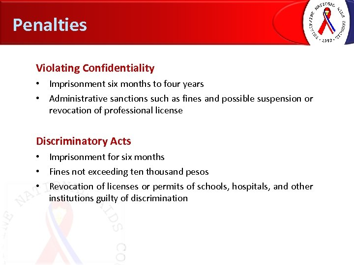 Penalties Violating Confidentiality • Imprisonment six months to four years • Administrative sanctions such