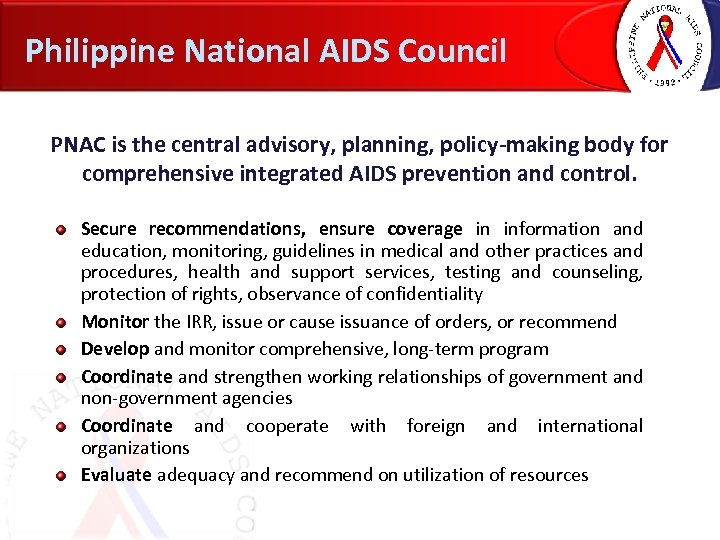 Philippine National AIDS Council PNAC is the central advisory, planning, policy-making body for comprehensive