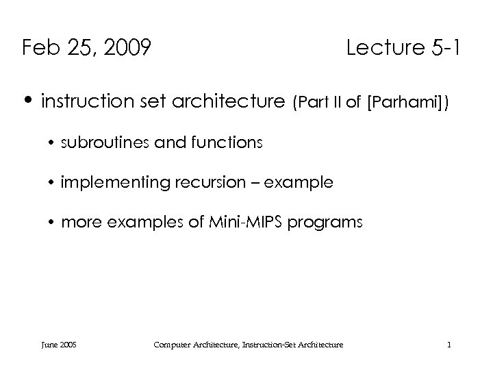 Feb 25, 2009 Lecture 5 -1 • instruction set architecture (Part II of [Parhami])