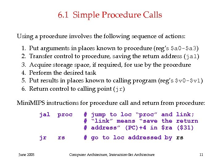 6. 1 Simple Procedure Calls Using a procedure involves the following sequence of actions: