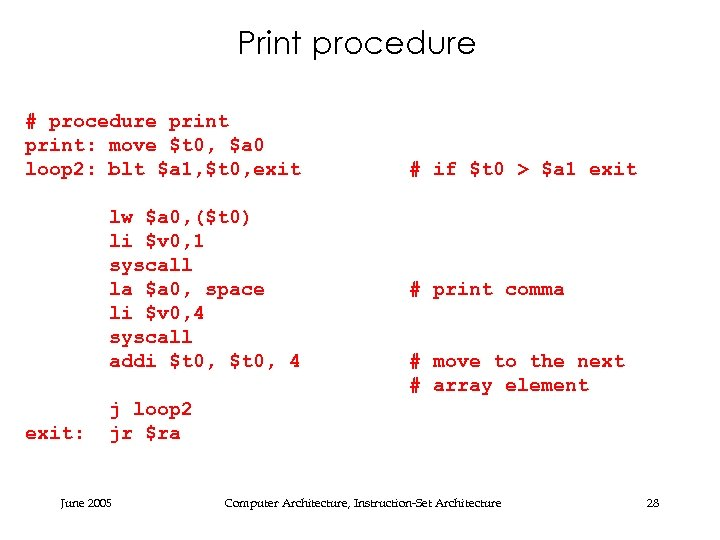Print procedure # procedure print: move $t 0, $a 0 loop 2: blt $a