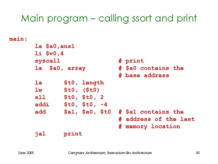 Main program – calling ssort and print main: la $a 0, ans 1 li