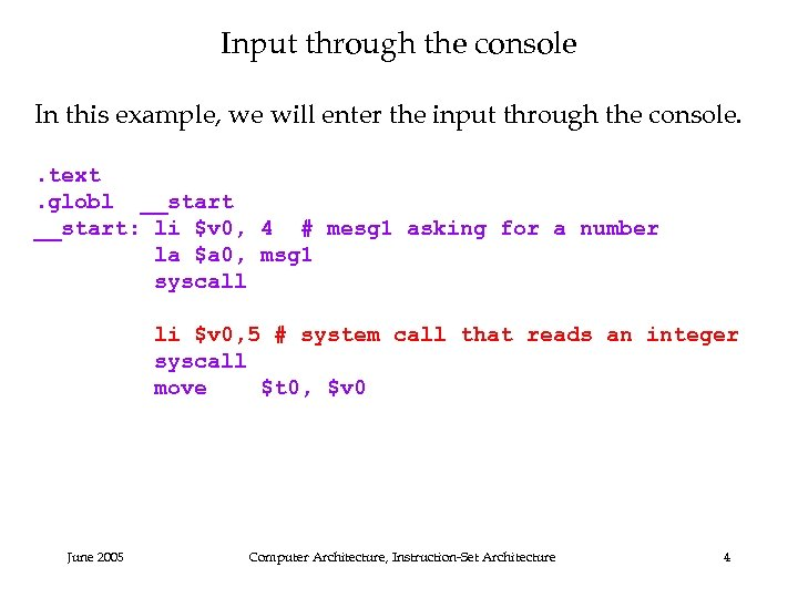 Input through the console In this example, we will enter the input through the