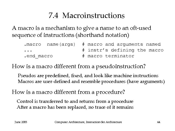 7. 4 Macroinstructions A macro is a mechanism to give a name to an