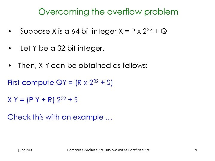 Overcoming the overflow problem • Suppose X is a 64 bit integer X =