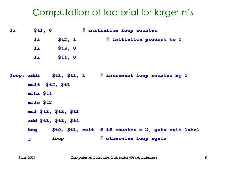 Computation of factorial for larger n's li $t 1, 0 # initialize loop counter