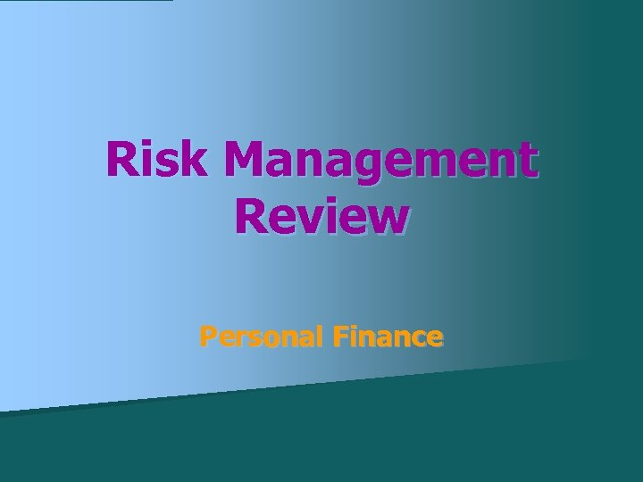 Risk Management Review Personal Finance