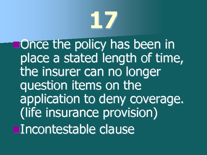 17 n. Once the policy has been in place a stated length of time,