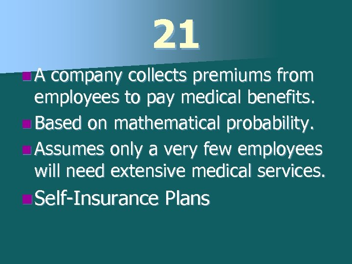 21 n. A company collects premiums from employees to pay medical benefits. n Based