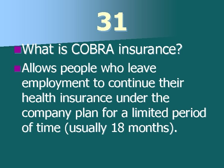31 n. What n Allows is COBRA insurance? people who leave employment to continue