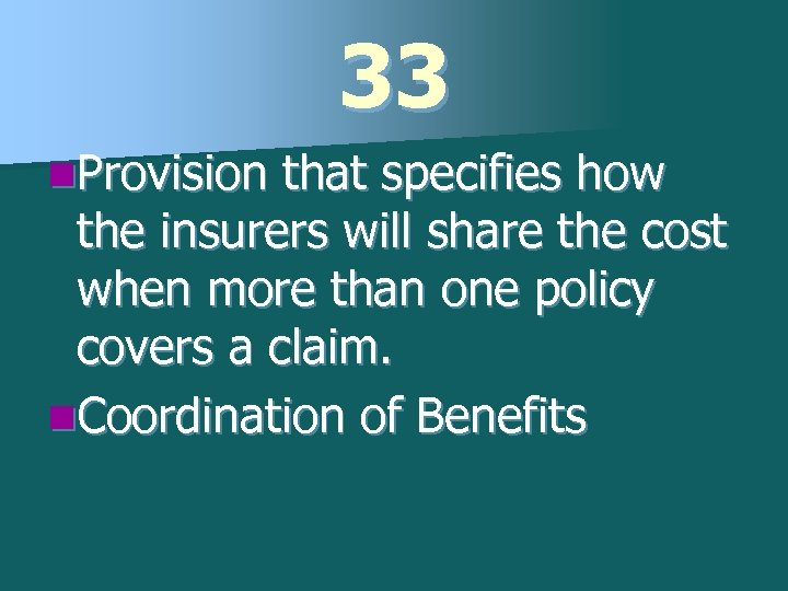 33 n. Provision that specifies how the insurers will share the cost when more
