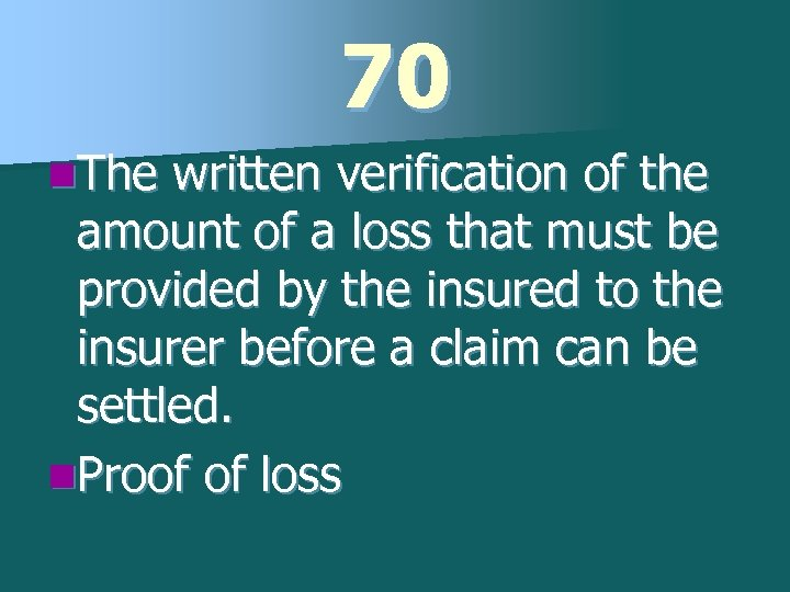 70 n. The written verification of the amount of a loss that must be