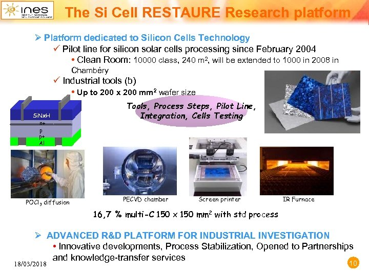 The Si Cell RESTAURE Research platform Ø Platform dedicated to Silicon Cells Technology ü
