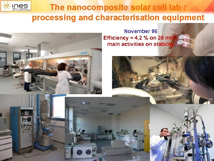 The nanocomposite solar cell lab : processing and characterisation equipment November 06 Efficiency =