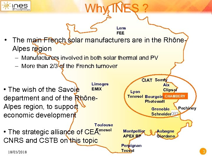 Why INES ? Lens FEE • The main French solar manufacturers are in the