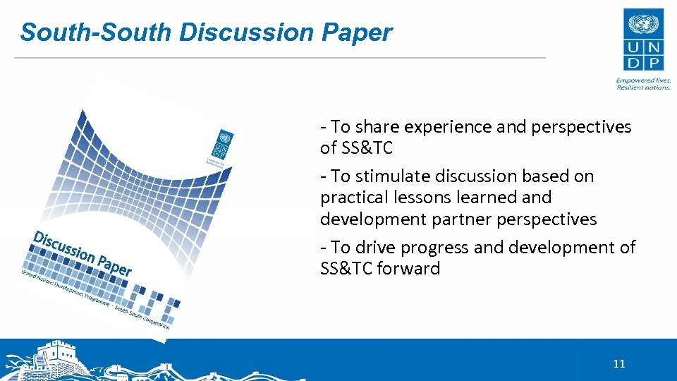 South-South Discussion Paper - To share experience and perspectives of SS&TC - To stimulate