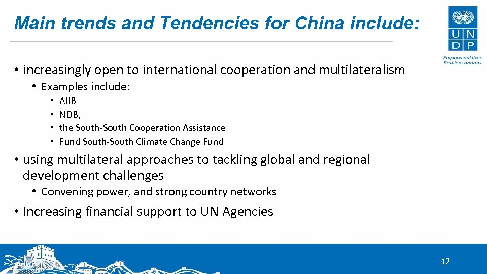 Main trends and Tendencies for China include: • increasingly open to international cooperation and