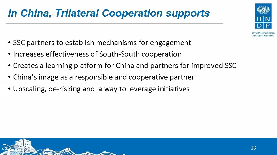 In China, Trilateral Cooperation supports • SSC partners to establish mechanisms for engagement •