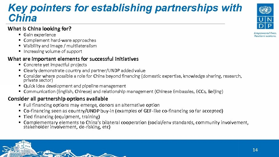Key pointers for establishing partnerships with China What is China looking for? § §
