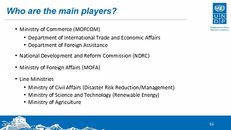 Who are the main players? • Ministry of Commerce (MOFCOM) • Department of International