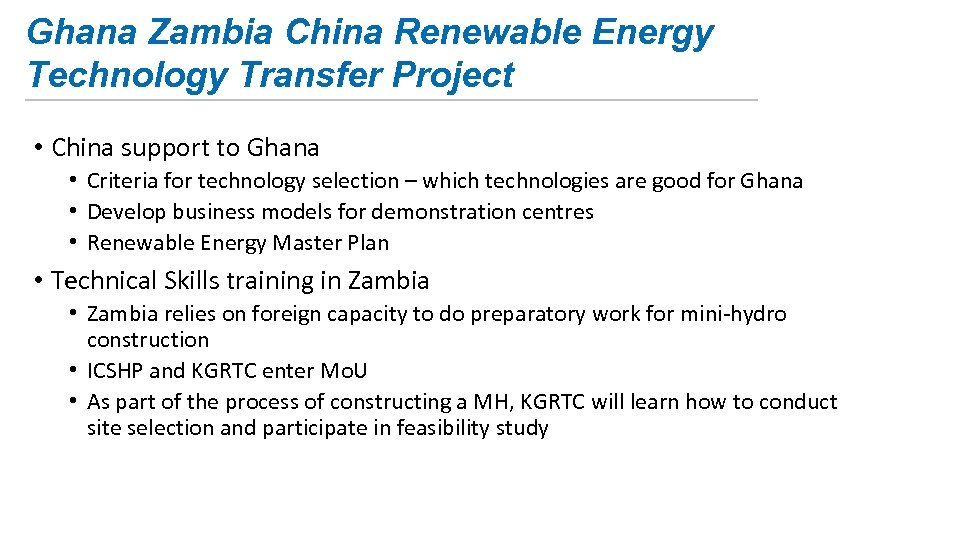 Ghana Zambia China Renewable Energy Technology Transfer Project • China support to Ghana •