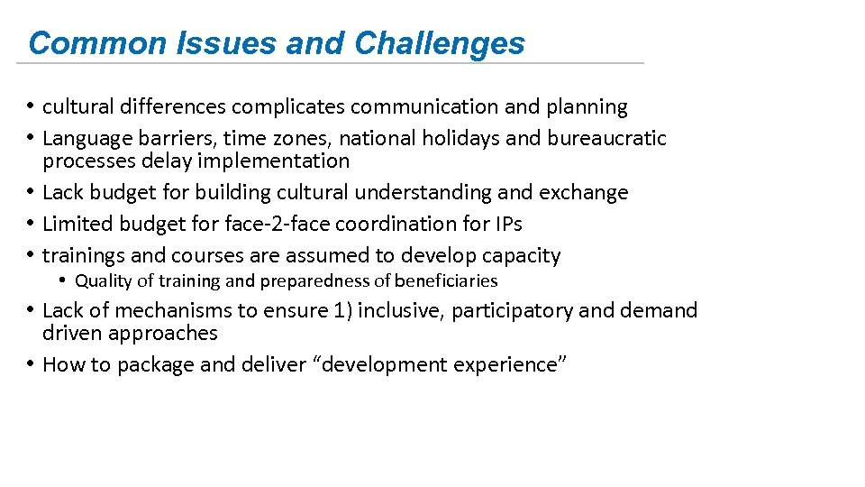 Common Issues and Challenges • cultural differences complicates communication and planning • Language barriers,