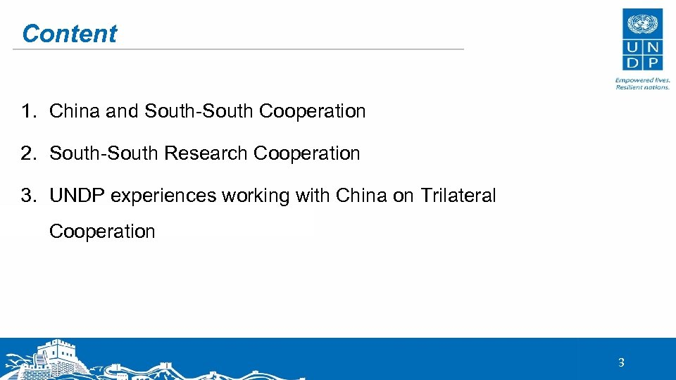 Content 1. China and South-South Cooperation 2. South-South Research Cooperation 3. UNDP experiences working