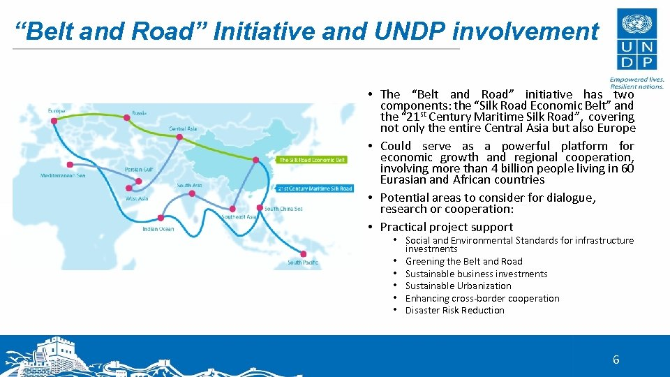 """""""Belt and Road"""" Initiative and UNDP involvement • The """"Belt and Road"""" initiative has"""