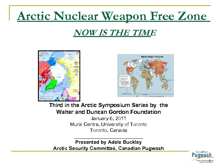 Arctic Nuclear Weapon Free Zone NOW IS THE TIME Third in the Arctic Symposium