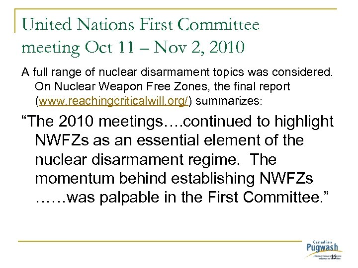 United Nations First Committee meeting Oct 11 – Nov 2, 2010 A full range