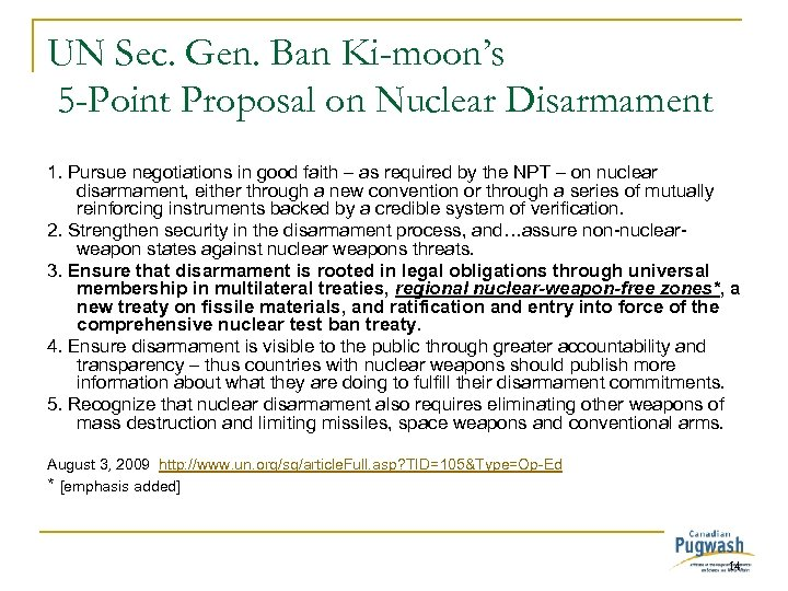 UN Sec. Gen. Ban Ki-moon's 5 -Point Proposal on Nuclear Disarmament 1. Pursue negotiations