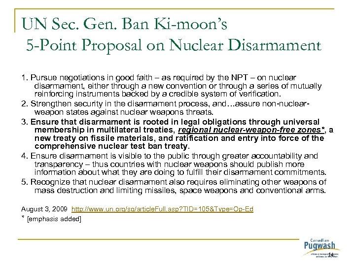 UN Sec. Gen. Ban Ki-moon's 5 -Point Proposal on Nuclear Disarmament 1. Pursue negotiations