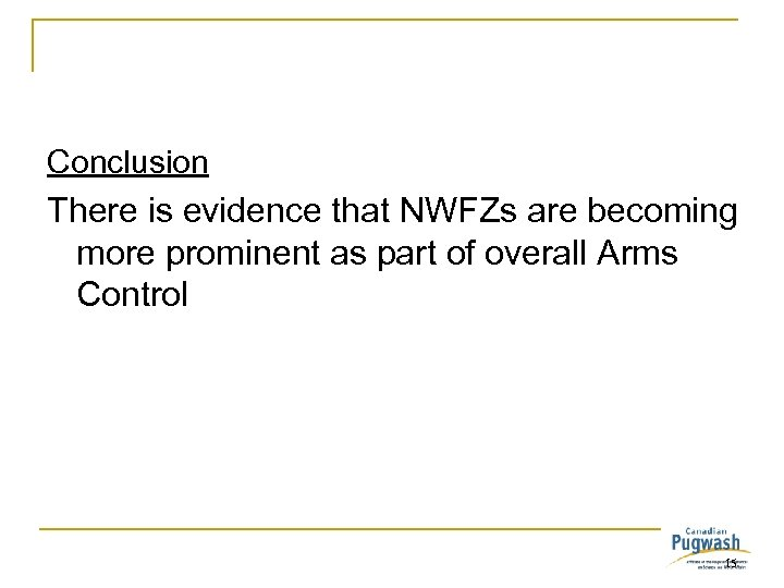 Conclusion There is evidence that NWFZs are becoming more prominent as part of overall
