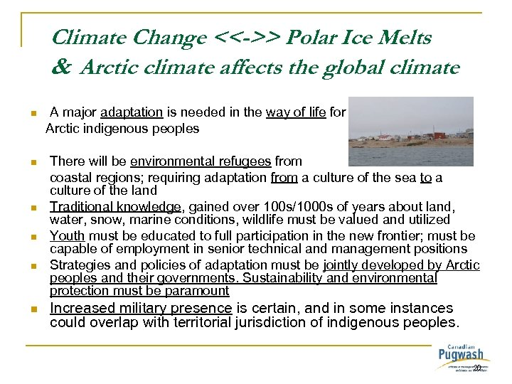 Climate Change <<->> Polar Ice Melts & Arctic climate affects the global climate A