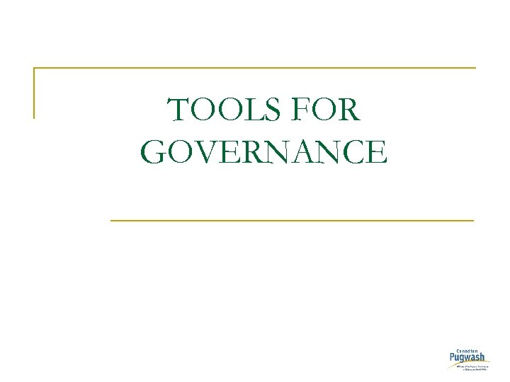 TOOLS FOR GOVERNANCE