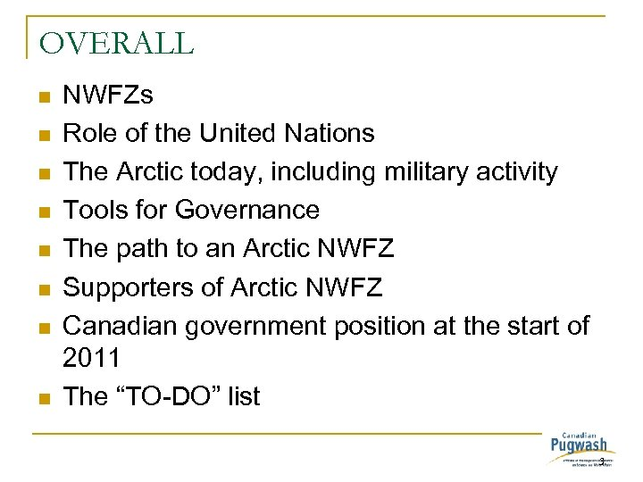 OVERALL n n n n NWFZs Role of the United Nations The Arctic today,