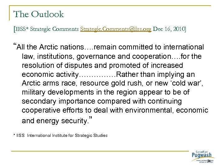 "The Outlook [IISS* Strategic Comments Strategic. Comments@iiss. org Dec 16, 2010] ""All the Arctic"