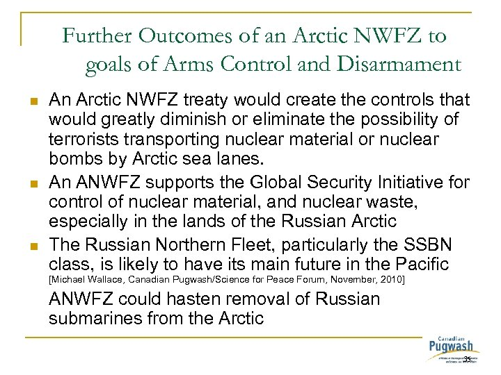 Further Outcomes of an Arctic NWFZ to goals of Arms Control and Disarmament n
