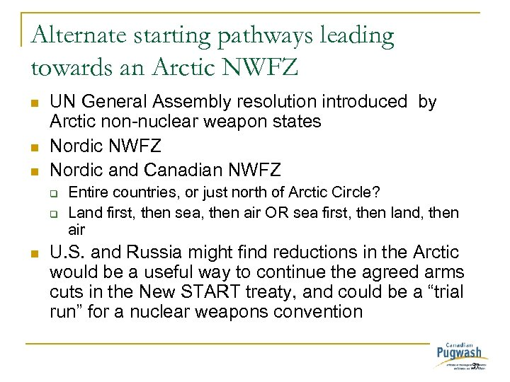 Alternate starting pathways leading towards an Arctic NWFZ n n n UN General Assembly