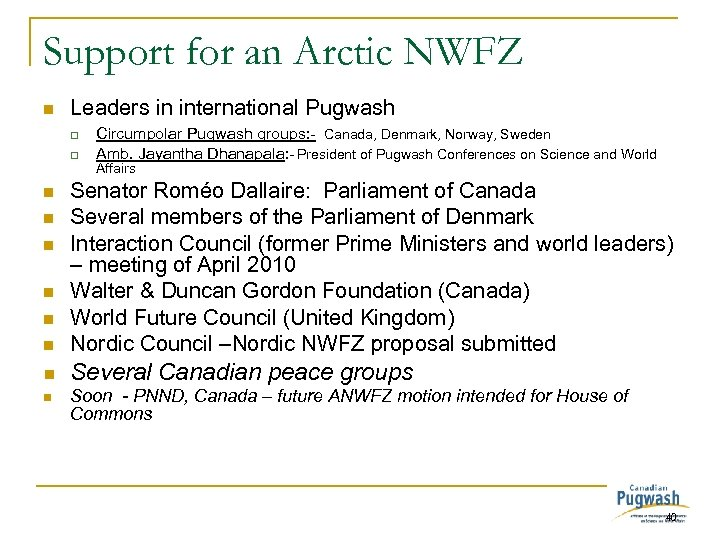 Support for an Arctic NWFZ n Leaders in international Pugwash q q Circumpolar Pugwash