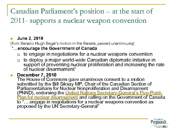 Canadian Parliament's position – at the start of 2011 - supports a nuclear weapon